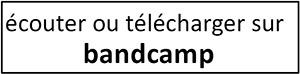 Écouter ou télécharger sur Bandcamp